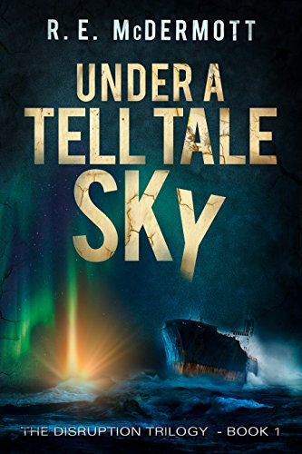 Under a Tell-Tale Sky: After the EMP (Disruption Trilogy Book 1)