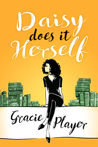 Daisy Does it Herself: A Funny, Heartwarming Romantic Comedy