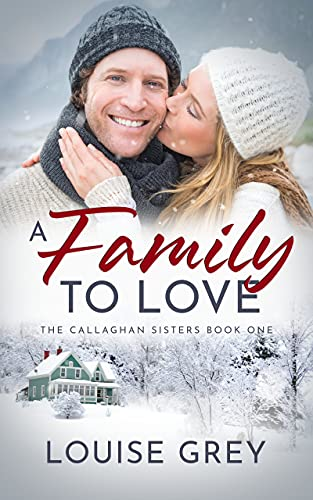 A Family to Love (The Callaghan Sisters Book 1)