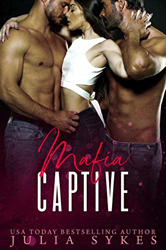 Mafia Captive (Mafia Ménage Trilogy Book 1)