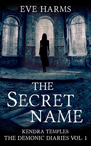 The Secret Name (Kendra Temples: The Demonic Diaries Book 1)