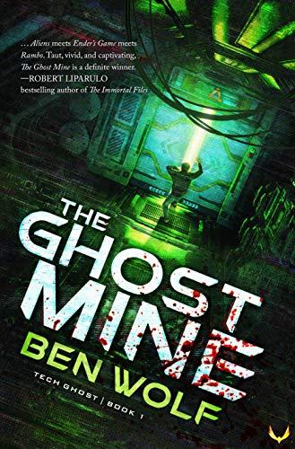 The Ghost Mine: A Sci-Fi Horror Thriller (Tech Ghost Book 1)