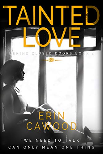 Tainted Love: A totally gripping and unputdownable psychological thriller (Behind Closed Doors Book 1)