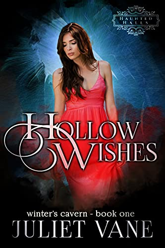 Hollow Wishes (Haunted Halls: Winter's Cavern Book 1)