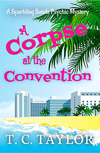 A Corpse at the Convention: A Sparkling Sands Psychic Mystery