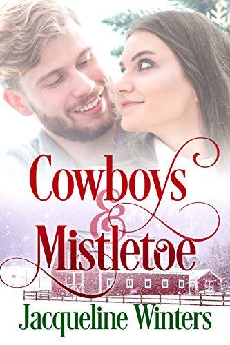 Cowboys & Mistletoe: A Sweet Small Town Western Romance (Starlight Cowboys Book 5)