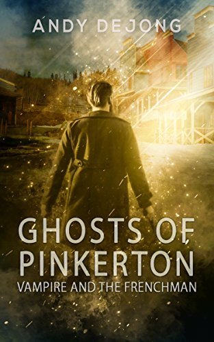 Vampire And The Frenchman: Ghosts Of Pinkerton