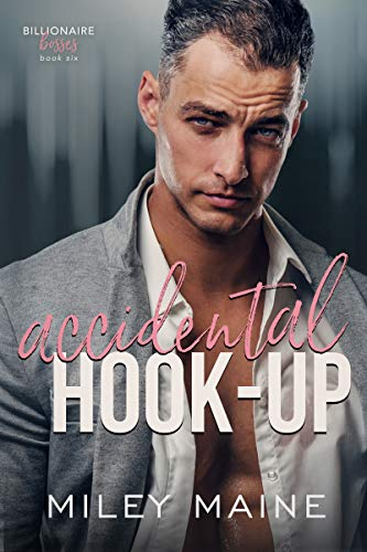 Accidental Hook-Up (Billionaire Bosses Book 6)