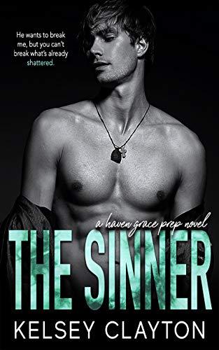 The Sinner: A High School Bully Romance (Haven Grace Prep Book 1)