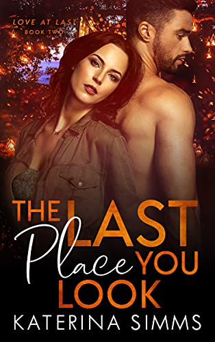 The Last Place You Look: Love at Last, Book 2