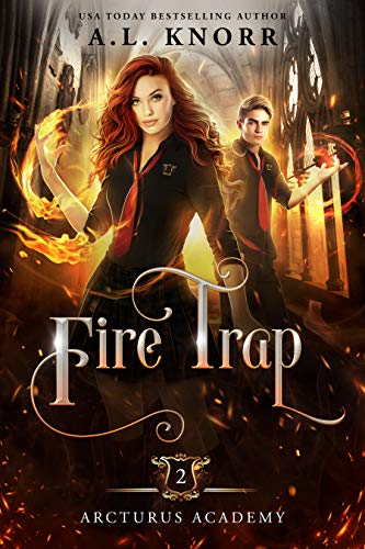 Fire Trap : A Young Adult Fantasy (Arcturus Academy Book 2)