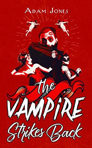 The Vampire Strikes Back (Little Whippendon Book 2)