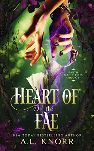 Heart of the Fae: A Young Adult Fantasy (Earth Magic Rises Book 3)