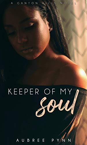 Keeper of My Soul: A Ganton Hills Novel