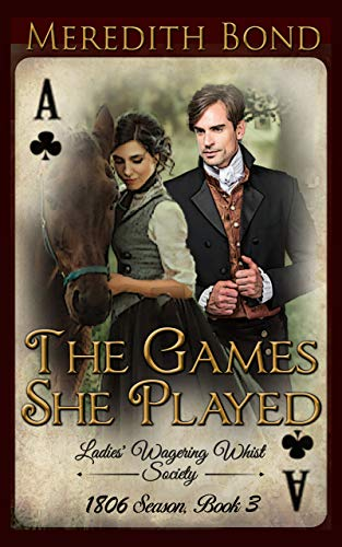 The Games She Played (The Ladies' Wagering Whist Society Book 3)