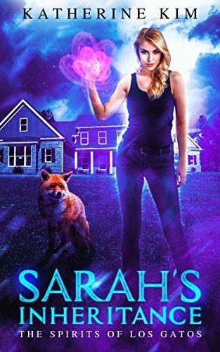 Sarah's Inheritance: A New Adult Fantasy Book (Spirits of Los Gatos 1)