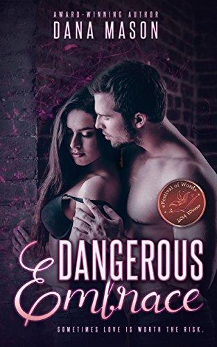 Dangerous Embrace: A heart-pounding romantic thriller (Embrace Series Book 1)