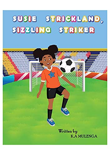 Susie Strickland, Sizzling Striker: A fun and entertaining children's book about soccer, football for kids ages 3-5 6-8