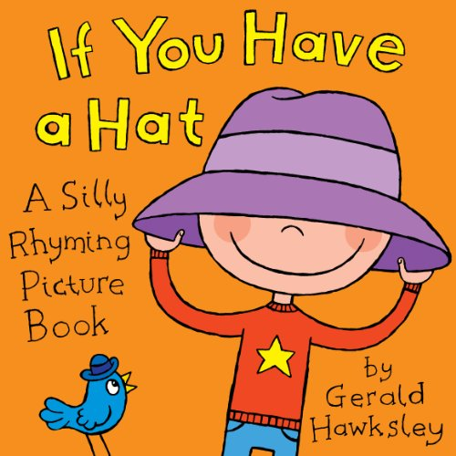 If You Have A Hat: A Silly Rhyming Picture Book for Kids