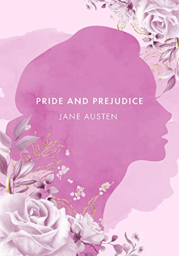 Pride and Prejudice: The Authentic Novel by Jane Austen [2021 Annotated Edition]