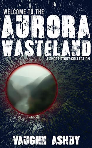Welcome to the Aurora Wasteland