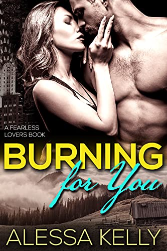 Burning for You: From Enemies to Fearless Lovers