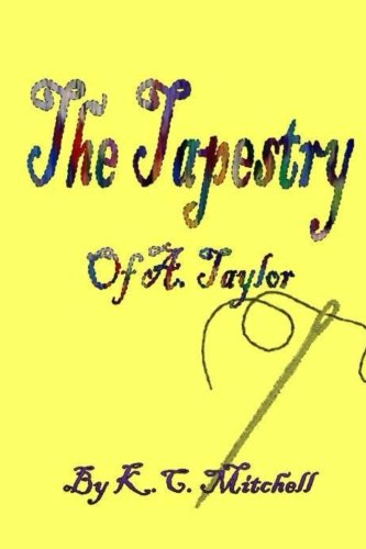 The Tapestry of A. Taylor