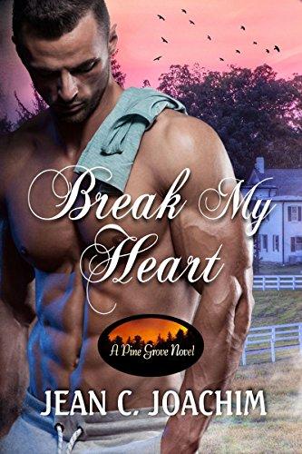 Break My Heart (Pine Grove Book 2)