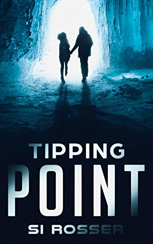 Tipping Point: Climate Fiction Thriller (Robert Spire Thriller Book 1)
