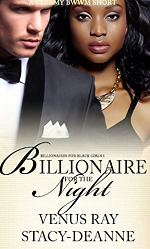 Billionaire for the Night : A Steamy BWWM Short (Billionaires For Black Girls Book 1)