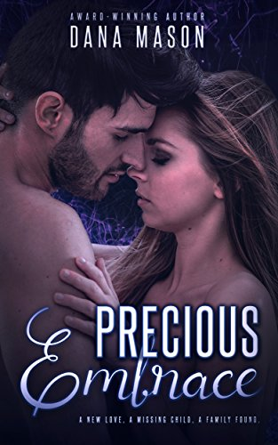 Precious Embrace: A gripping romantic thriller (Embrace Series Book 2)