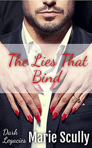 The Lies That Bind (Dark Legacies Book 1)