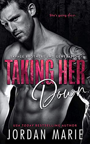 Taking Her Down (Savage Brothers Second Generation Book 1)