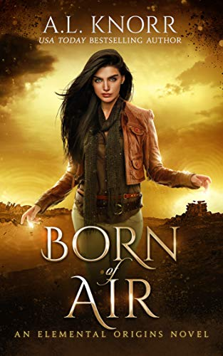 Born of Air: A Desert Fantasy and Elemental Origins Novel (The Elemental Origins Series Book 5)