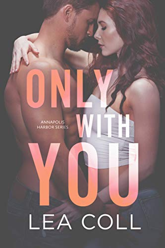 Only with You: An Opposites Attract Widow Romance (Annapolis Harbor Book 1)