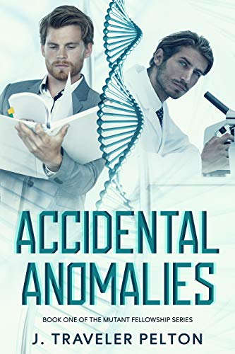 Accidental Anomalies: Book One of The Mutant FellowShip