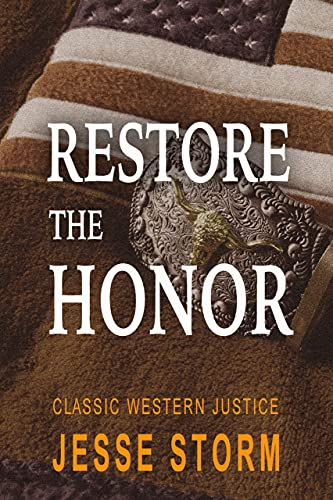 Restore the Honor (Classic Western Justice)