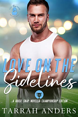 Love on the Sidelines: A Quick Snap Novella (Quick Snap Collection)