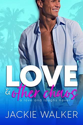 Love & Other Chaos: A Friends-to-Lovers & Teacher/Parent Rom Com