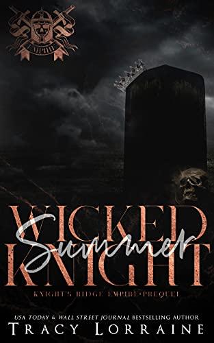 Wicked Summer Knight: A Dark High School Bully Romance (Knight's Ridge Empire)
