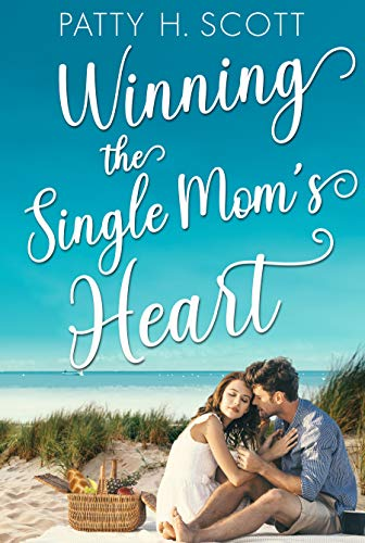 Winning the Single Mom's Heart (Unforgettable Love Stories Book 5)