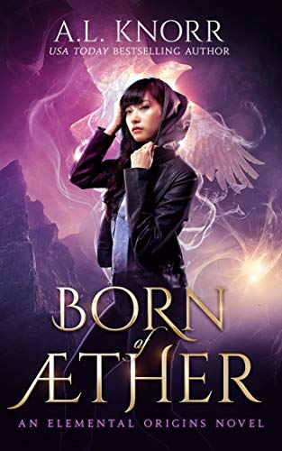 Born of Aether: An Asian Fantasy & Elemental Origins Novel (The Elemental Origins Series Book 4)