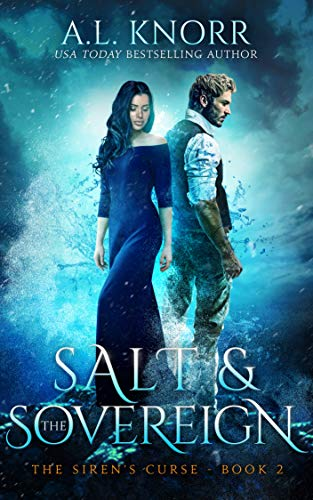 Salt & the Sovereign: A Mermaid Fantasy (The Siren's Curse Book 2)