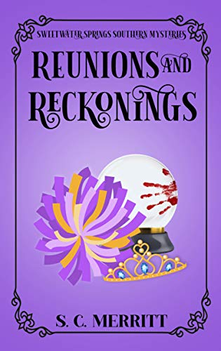 Reunions and Reckonings (A Sweetwater Springs Southern Mystery Book 3)