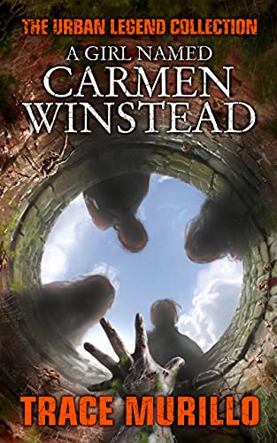 A Girl Named Carmen Winstead: The Urban Legend Collection
