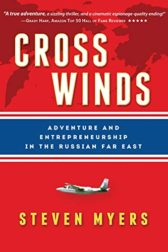 Cross Winds: Adventure and Entrepreneurship in the Russian Far East