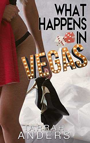 What Happens in Vegas (What Happens In. Book 1)