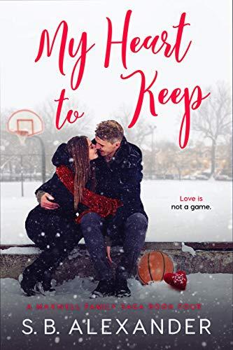 My Heart to Keep (A Maxwell Family Saga Book 4)