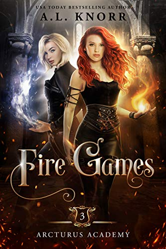 Fire Games: A Young Adult Fantasy (Arcturus Academy Book 3)