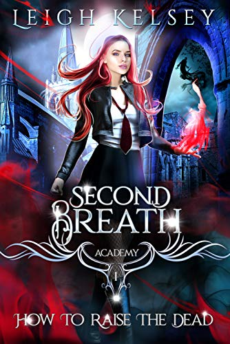 Second Breath Academy 1: How To Raise The Dead (A Paranormal Academy Romance Series)